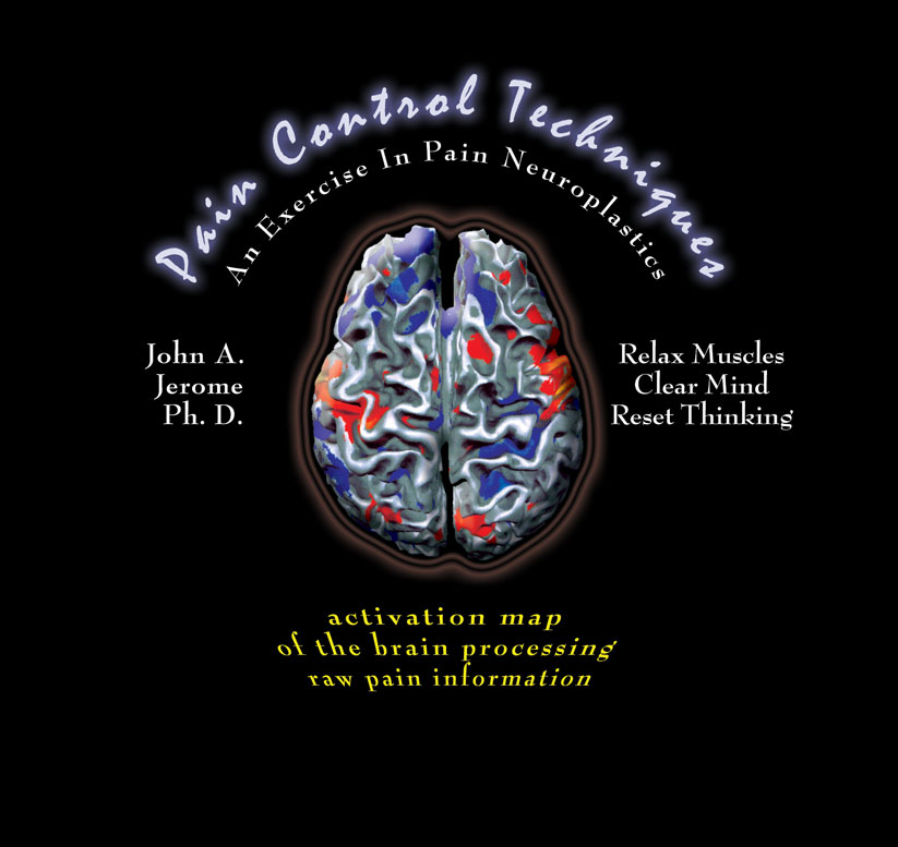 Client: Dr. John Jerome, Ph. D. ~ Pain Therapy Audio Disk Packaging Design ~ Adobe Photoshop ~ 3/2007 ~ Lansing, MI