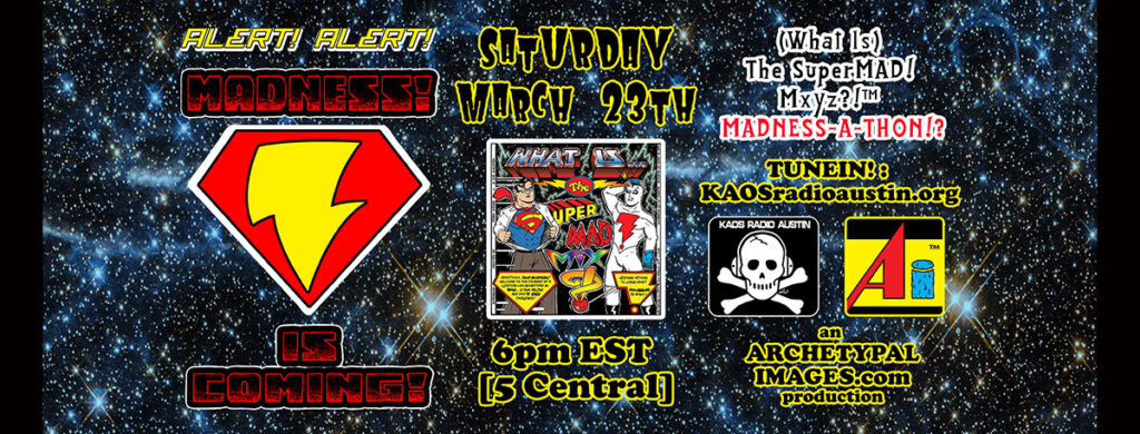 (What Is) The SuperMAD! Mxyz?!™ Rock 'n' Roll Radiocast!?