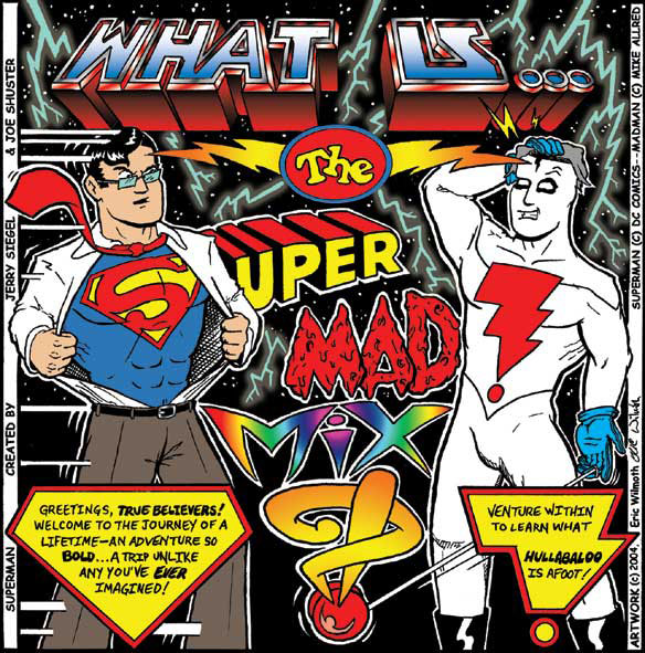 (What is) The Super-MAD! Mxyz?!